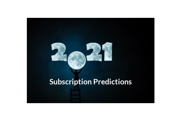 Subscription Insider's 2021 Subscription Predictions