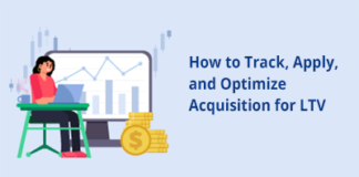 How to Track, Apply, and Optimize Acquisition for LTV