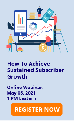 [Webinar] How to Achieve Sustained Subscriber Growth [REGISTER NOW]