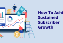 How to Achieve Sustained Subscriber Growth